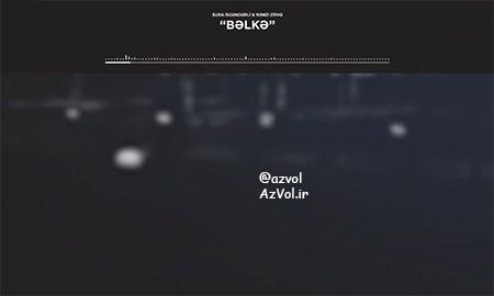 دانلود آهنگ آذربایجانی جدید Sura iskenderli ft Remzi Zirve به نام Belke